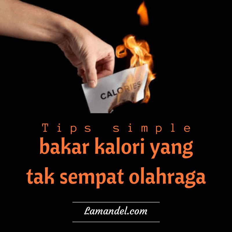 tips simple bakar kalori
