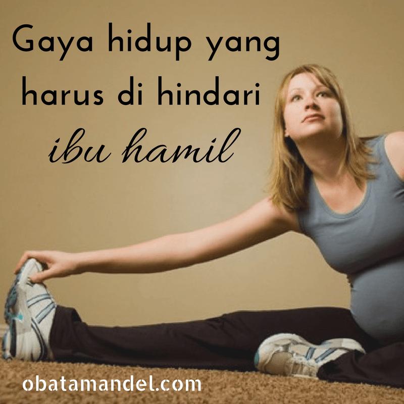 Bagi bunda yang sedang hamil, hindari gaya hidup seperti ini. Karena membahayakan kehamilan