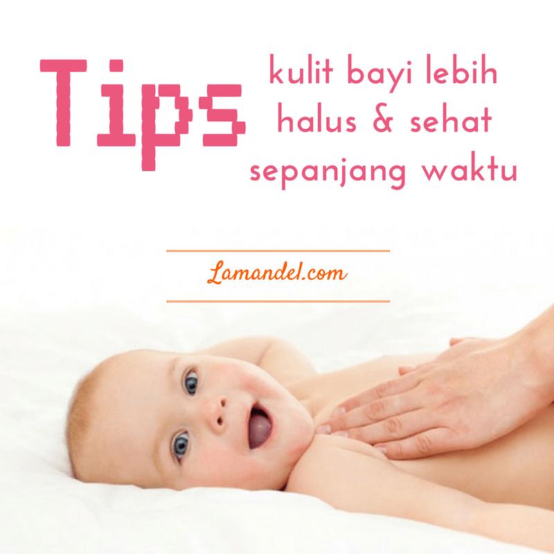 Mau kulit bayi anda halus dan sehat? Beginilah caranya